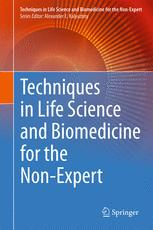 Techniques in Life Science and Biomedicine for the Non-Expert