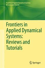 Frontiers in Applied Dynamical Systems: Reviews and Tutorials