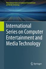 International Series on Computer Entertainment and Media Technology