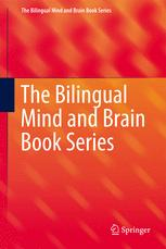 The Bilingual Mind and Brain Book Series