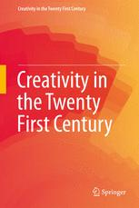 Creativity in the Twenty First Century