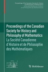 Proceedings of the Canadian Society for History and Philosophy of Mathematics/La Société Canadienne d'Histoire et de Philosophie des Mathématiques