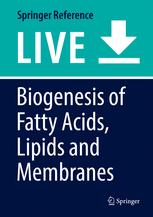 Biogenesis of Fatty Acids, Lipids and Membranes