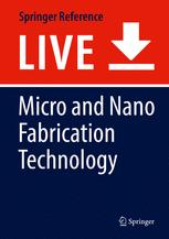 Micro and Nano Fabrication Technology