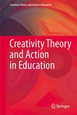 Creativity Theory and Action in Education
