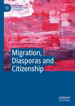 Migration, Diasporas and Citizenship