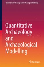 Quantitative Archaeology and Archaeological Modelling