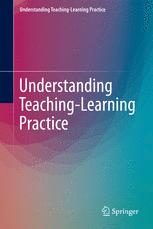 Understanding Teaching-Learning Practice