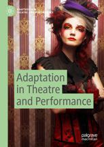 Adaptation in Theatre and Performance
