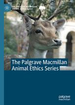The Palgrave Macmillan Animal Ethics Series