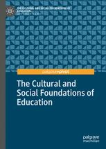 The Cultural and Social Foundations of Education