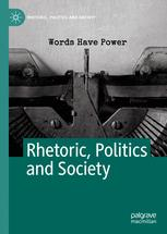 Rhetoric, Politics and Society
