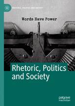 Rhetoric, Politics and Society
