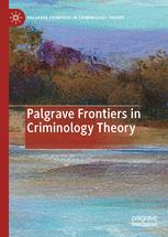 Palgrave's Frontiers in Criminology Theory