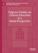 Palgrave Studies on Chinese Education in a Global Perspective