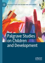 Palgrave Studies on Children and Development