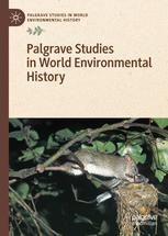 Palgrave Studies in World Environmental History