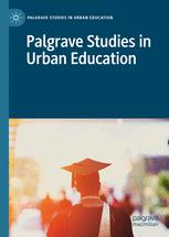 Palgrave Studies in Urban Education
