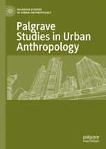 Palgrave Studies in Urban Anthropology