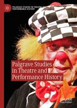 Palgrave Studies in Theatre and Performance History