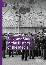 Palgrave Studies in the History of the Media