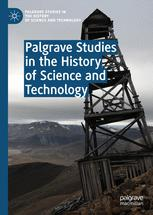 Palgrave Studies in the History of Science and Technology