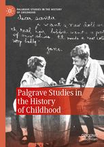 Palgrave Studies in the History of Childhood