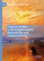 Palgrave Studies in the Enlightenment, Romanticism and Cultures of Print