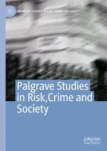 Palgrave Studies in Risk, Crime and Society