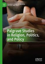 Palgrave Studies in Religion, Politics, and Policy
