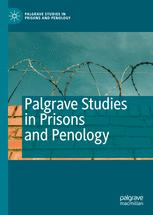 Palgrave Studies in Prisons and Penology