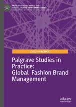 Palgrave Studies in Practice: Global Fashion Brand Management
