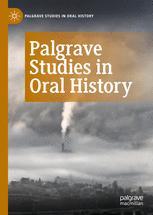 Palgrave Studies in Oral History
