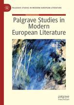 Palgrave Studies in Modern European Literature