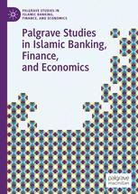 Palgrave Studies in Islamic Banking, Finance, and Economics
