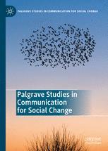 Palgrave Studies in Communication for Social Change