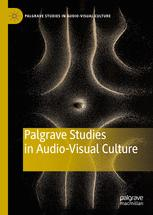 Palgrave Studies in Audio-Visual Culture