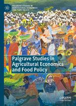 Palgrave Studies in Agricultural Economics and Food Policy