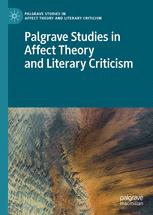 Palgrave Studies in Affect Theory and Literary Criticism