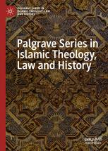 Palgrave Series in Islamic Theology, Law, and History