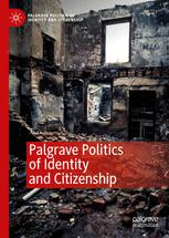 Palgrave Politics of Identity and Citizenship Series