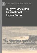 Palgrave Macmillan Transnational History Series