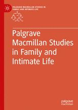 Palgrave Macmillan Studies in Family and Intimate Life