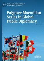 Palgrave Macmillan Series in Global Public Diplomacy