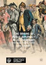 The Origins of Public Diplomacy in US Statecraft