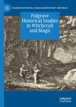 Palgrave Historical Studies in Witchcraft and Magic