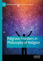 Palgrave Frontiers in Philosophy of Religion