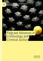 Palgrave Advances in Criminology and Criminal Justice in Asia