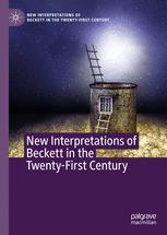 New Interpretations of Beckett in the 21st Century