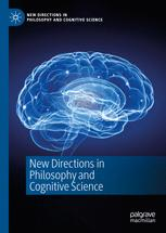 New Directions in Philosophy and Cognitive Science
